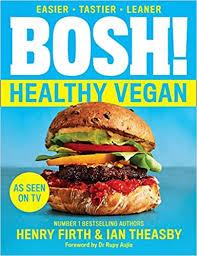 BOSH! Healthy Vegan: Over <b>80 brand</b>-<b>new</b> recipes with less fat, less ...