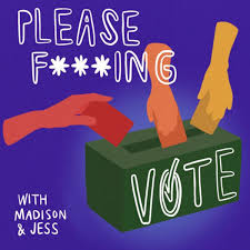 Please Fucking Vote