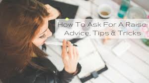 how to ask for a raise advice tips tricks best companies az asking for a raise seem daunting or feel like dangerous territory but fear not we have some tips on how to smoothly navigate your meeting your
