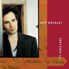 <b>Jeff Buckley</b> - <b>Sketches</b> for My Sweetheart the Drunk Lyrics and ...