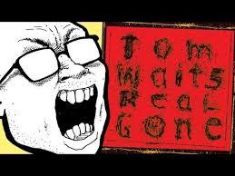 <b>Tom Waits</b>' <b>Real</b> Gone Gets REMIXED (Review) - YouTube