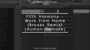 fifth harmony work from home brooks remix aumon remake flp fifth harmony work from home brooks remix aumon remake flp samples