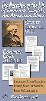 best ideas about frederick douglass narrative narrative of frederick douglass common core aligned literature guide for grades 6 8 middle