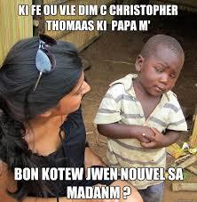 Ki fe ou vle dim c Christopher Thomaas ki PAPA M' bon kotew jwen ... via Relatably.com
