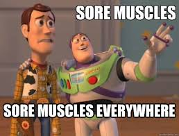Sore Muscles Sore Muscles everywhere - Buzz Lightyear - quickmeme via Relatably.com