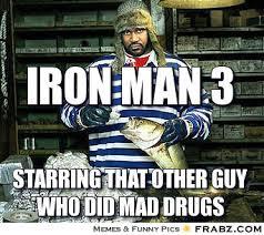 IRON MAN 3 ... - Meme Generator Captionator via Relatably.com