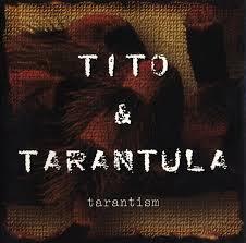 <b>Tito</b> & <b>Tarantula</b> - <b>Tarantism</b> (1997, CD) | Discogs