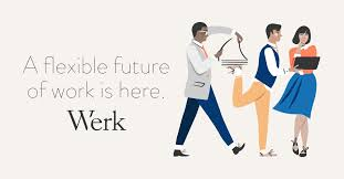 <b>Werk</b>: A Flexible Future of Work Is Here