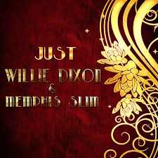 <b>Just</b> Willie Dixon & <b>Memphis Slim</b> by Willie Dixon on TIDAL