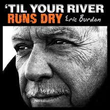 <b>Eric Burdon</b>: '<b>Til</b> Your River Runs Dry - Music on Google Play