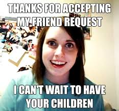 Thanks for accepting my friend request I can't wait to have your ... via Relatably.com