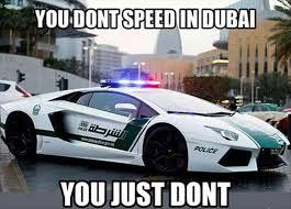 You don't speed in Dubai - Memes and Comics via Relatably.com