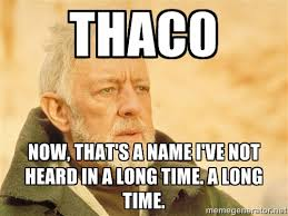 THAC0 Now, that's a name I've not heard in a long time. A long ... via Relatably.com