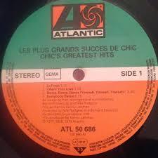 Chic - Les Plus Grands Succes De <b>Chic</b> = <b>Chic's Greatest</b> Hits (1979 ...