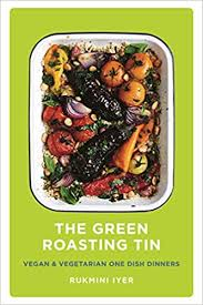 The <b>Green</b> Roasting Tin: Vegan and Vegetarian <b>One</b> Dish Dinners ...