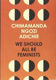 we should all be feminists amazon co uk chimamanda ngozi adichie we should all be feminists amazon co uk chimamanda ngozi adichie 9780008115272 books