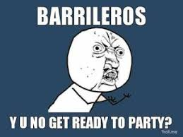 barrileros-y-u-no-get-ready-to-party-thumb.jpg via Relatably.com