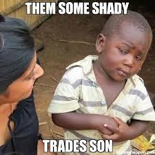 Them some shady trades son meme - Third World Skeptical Kid (6999 ... via Relatably.com