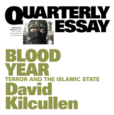 a state of fear what isis is and what it is not opinion abc this is an edited extract of david kilcullen s quarterly essay 58 blood year terror and the islamic state available now
