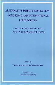 hku legal scholarship blog new book alternative dispute new book alternative dispute resolution hong kong and international perspectives k lynch ida mak