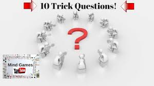 10 trick questions tricky questions to test your brain 10 trick questions tricky questions to test your brain