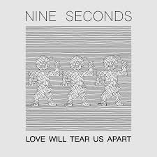 <b>Love Will Tear Us</b> Apart   Nine Seconds   Infacted Recordings