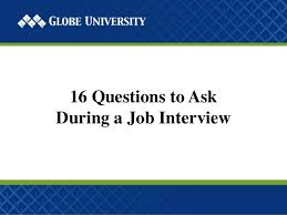 questions to ask during a job interview 16 questions to ask during a job interview