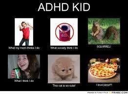 mom memes | ADHD KID... - Meme Generator What i do | Boys will be ... via Relatably.com