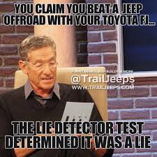 You claim you beat a jeep offroad with your toyota FJ... The lie ... via Relatably.com