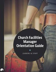 church facilities manager orientation guide building church leaders