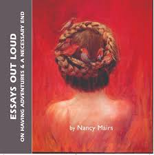 essays out loud on having adventures a necessary end by nancy essays out loud on having adventures a necessary end by nancy mairs kore press