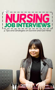 nursing job interview tips strategies to get hired job here are some nursing job interview tips and key points to remember before and during the