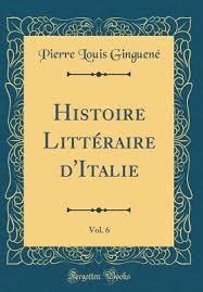 Histoire Litt  raire d'Italie, Vol. 6 by <b>Pierre Louis Ginguené</b>
