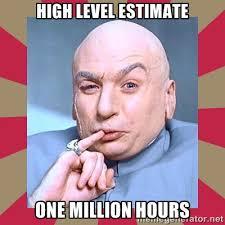 High Level Estimate One Million Hours - Dr. Evil | Meme Generator via Relatably.com