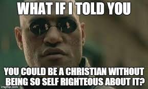 Matrix Morpheus Meme | WHAT IF I TOLD YOU YOU COULD BE A CHRISTIAN ... via Relatably.com