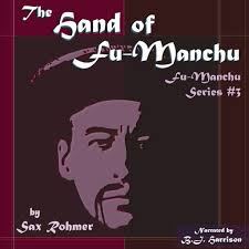 Ep. 624, The <b>Hand</b> of Fu-Manchu, part 4of7, by <b>Sax Rohmer</b> from ...