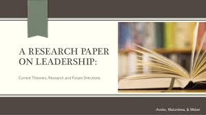 A RESEARCH PAPER ON LEADERSHIP  Current Theories  Research and Future Directions  Avolio      SlideShare