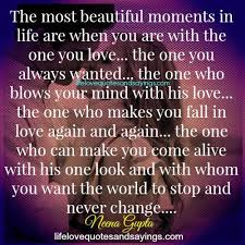 The Most Beautiful Moments In Life. - Love Quotes And Sayings via Relatably.com