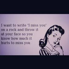 I MISS YOU FUNNY QUOTES TUMBLR image quotes at relatably.com via Relatably.com