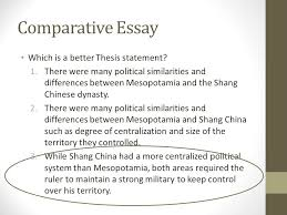 comparative essay another skill historians attempt to master is  comparative essay which is a better thesis statement there were many political similarities