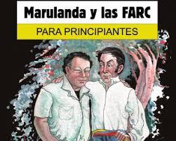 """""""Marulanda y las FARC para principiantes"""" - libro con prólogo de Iván Márquez, del Secretariado de las FARC-EP - links de descarga actualizados Images?q=tbn:ANd9GcRGwHxNJ-2oDjcYJGlYzom0icxPpYBnD6T6xe1Dq9pUGvtxaUvmFA"""