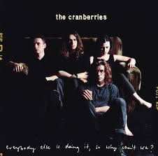 <b>Everybody Else</b> Is Doing It, So Why Can't We? by The <b>Cranberries</b> ...