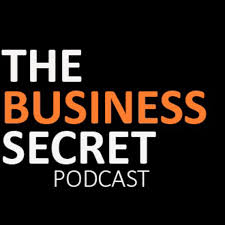 THE BUSINESS SECRET PODCAST