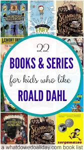 best ideas about roald dahl books list  books for kids who like roald dahl willy wonka charlie and the chocolate factory