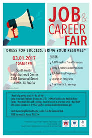 job career fair in austin at south austin neighborhood center in partnership austin net we ll help resumes mock interviews and interview attire must rsvp connie if you would like to attend