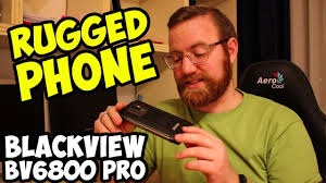 RUGGED PHONE REVIEW. <b>BLACKVIEW BV6800 PRO</b>. - YouTube