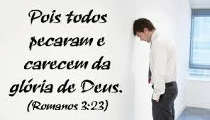 Resultado de imagem para romanos 3:23