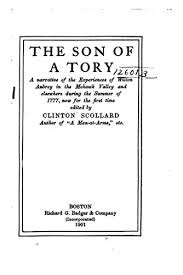The <b>son</b> of a Tory - Kindle edition by <b>Clinton Scollard</b>. Literature ...