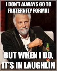 I don't always go to fraternity formal but when i do, it's in ... via Relatably.com