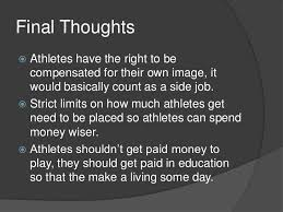 paying college athletes  final thoughts athletes